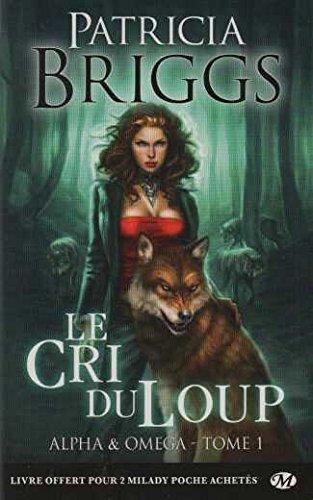 Alpha & Omega, T1 : Le Cri du loup par Patricia Briggs