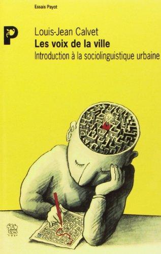 Les voix de la ville : Introduction à la sociolinguistique urbaine