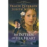 The Pattern of Her Heart (Lights of Lowell Series #3) by Tracie Peterson, Judith McCoy Miller (2005) Paperback