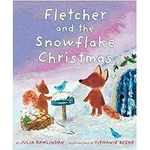 [ [ [ Fletcher and the Snowflake Christmas [ FLETCHER AND THE SNOWFLAKE CHRISTMAS ] By Rawlinson, Julia ( Author )Sep-28-2010 Hardcover