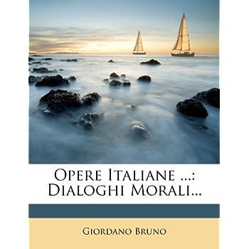 Opere Italiane ...: Dialoghi Morali...