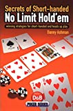 Secrets of Short-handed No-limit Hold'em: Winning Strategies for Short-handed and Heads Up Play (D&B Poker) by Danny Ashman (1-Jan-2009) Paperback