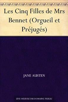 Les Cinq Filles de Mrs Bennet (Orgueil et Préjugés) par [Austen, Jane]