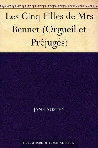 Les Cinq Filles de Mrs Bennet (Orgueil et Prjugs)