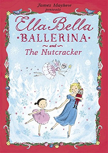 James Mayhew presents Ella Bella Ballerina and the nutcracker