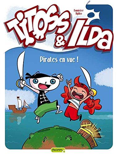 Titoss et Ilda - tome 1 - Pirates en vue