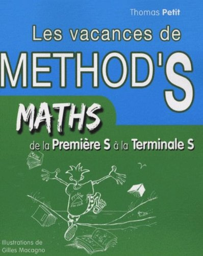 Mathematiques Les Cahiers De Vacances De Method'S De La Premiere S A La Terminale S