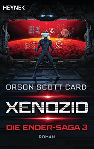 Xenozid: Die Ender-Saga 3 - Roman