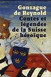 Telecharger Livres Contes et legendes de la Suisse heroique (PDF,EPUB,MOBI) gratuits en Francaise