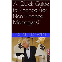A Quick Guide to Finance (for Non-Finance Managers) (That Consultant Bloke's Quick Guides Book 4)