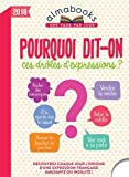 Telecharger Livres ALMANACH Almabook Pourquoi dit on ces droles d expressions 2018 (PDF,EPUB,MOBI) gratuits en Francaise