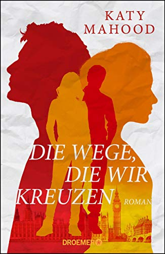 Buchseite und Rezensionen zu 'Die Wege, die wir kreuzen: Roman' von Katy Mahood