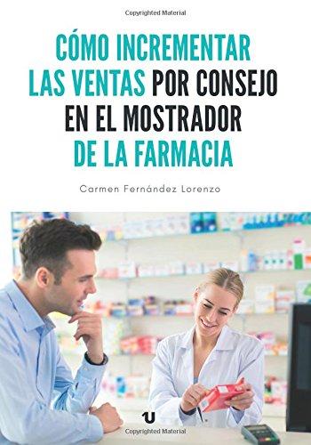 Cómo incrementar las ventas por consejo en el mostrador de la farmacia por Carmen Fernández Lorenzo