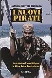 I nuovi pirati. La pirateria del terzo millennio in Africa, Asia e America Latina