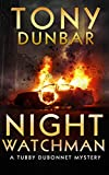 Night Watchman (The Tubby Dubonnet Series Book 8) by Tony Dunbar