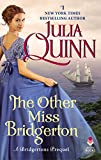 The Other Miss Bridgerton: A Bridgertons Prequel (Rokesbys Series Book 3) (English Edition) - Julia Quinn
