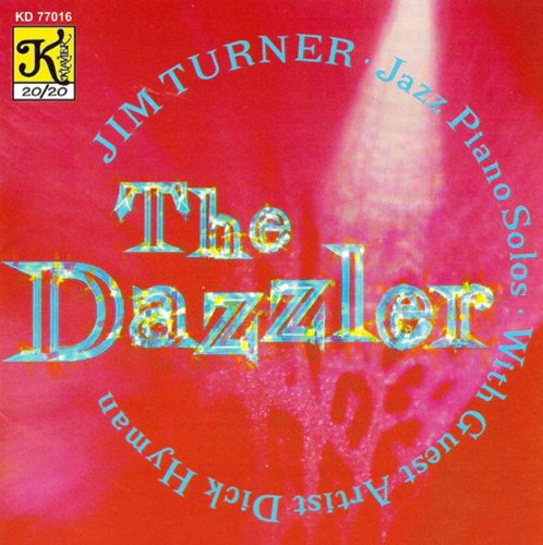 Turner, Jim: Dazzler (The) - Jazz Piano Solos With Guest Artist Dick Hyman