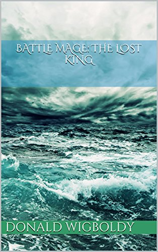 Battle Mage: The Lost King (The High King: A Tale of Alus Book 5)