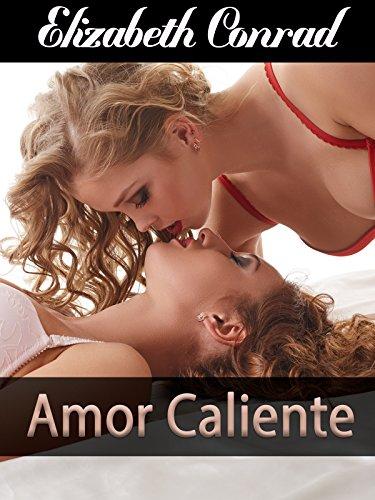 Amor Caliente (Sexo, Romance, Erótica, Tabú, Insolito) (Spanish Edition)