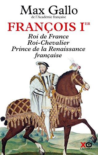 Francois 1er par Max Gallo