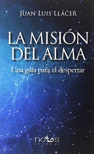 Descargar Libro La misión del alma de JUAN LUIS LLÁCER FERNÁNDEZ-MAYORALAS