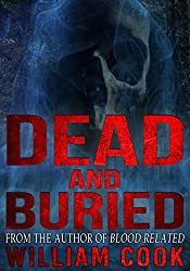 Dead and Buried: A Ghost Story (Supernatural Horror)