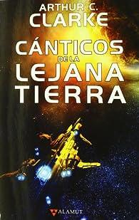 Cánticos de la lejana Tierra par Arthur C. Clarke