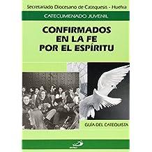 Confirmados en la fe por el espíritu. Guía del catequista (Catecumenado infantil)