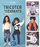 Tricoter pour les enfants : 23 modèles du 4 au 12 ans...