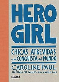 Hero Girl par Caroline Paul