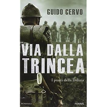 Via Dalla Trincea. I Ponti Della Delizia
