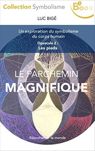 Le Parchemin Magnifique: Opuscule 2 : Le Pied