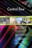 Control flow All-Inclusive Self-Assessment - More than 690 Success Criteria, Instant Visual Insights, Comprehensive Spreadsheet Dashboard, Auto-Prioritized for Quick Results