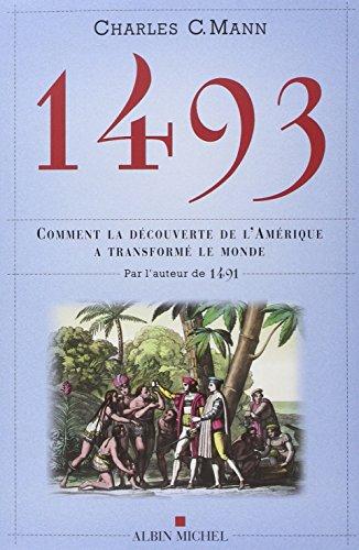 1493 - Comment la découverte de l'Amérique a transformé le monde