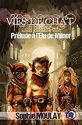 Vies de chat: L'élu de Milnor - Préquel (Collection du Fou)