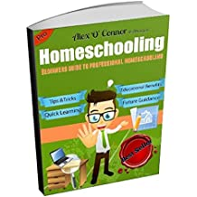 Homeschooling: Beginners Guide to Professional learning (English Edition)