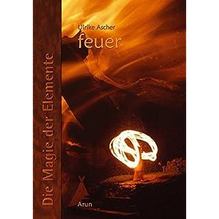 Die Magie der Elemente: Band 2: Feuer: Bd 2