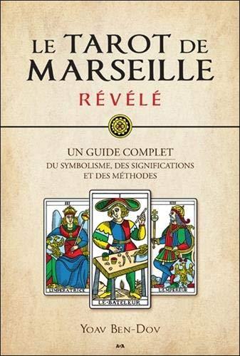 Le Tarot de Marseille révélé - Un guide complet du symbolisme, des significations et des méthodes