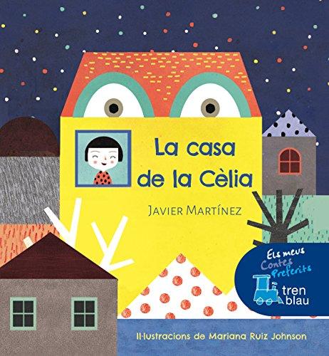 LA CASA DE LA CÉLIA (Tren Blau)