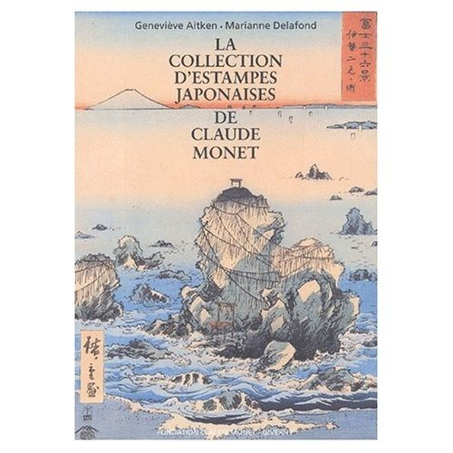 La Collection d'estampes japonaises de Claude Monet par Genevieve Aitken