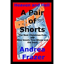 A Pair of Shorts (Heaven and Hell)