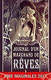 Journal d'un marchand de rêves: Prix Imaginales 2017 (Pepper) (French Edition)