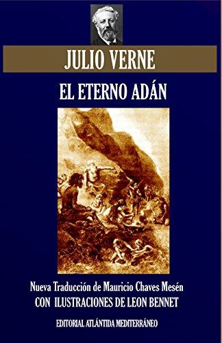 El Eterno Adán: Nueva Traducción Ilustrada (Viajes Extraordinarios nº 84) por Julio Verne