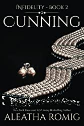 Cunning (Infidelity) (Volume 2) by Aleatha Romig (2016-01-19)