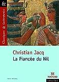 Classiques et contemporains - Collège : Christian Jacq : La Fiancée du Nil
