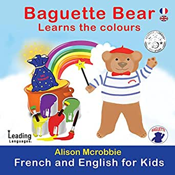baguette bear learns the colours french and english edition