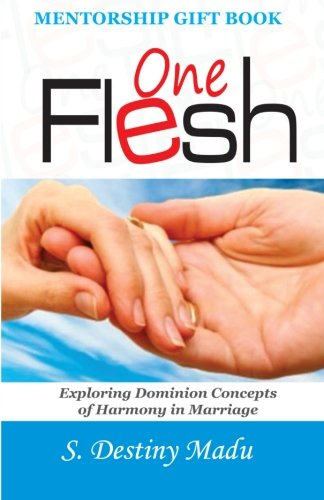 One Flesh: Exploring God's Principles of Harmony in Marriage