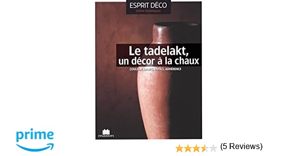 Amazon.fr - Le tadelakt, un décor à la chaux - Solène Delahousse ...