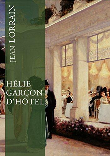 Hélie, garçon d'hôtel: Édition annotée (French Edition)