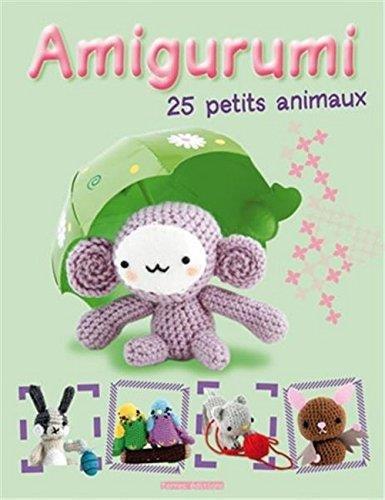 Amigurumi : 25 petits animaux